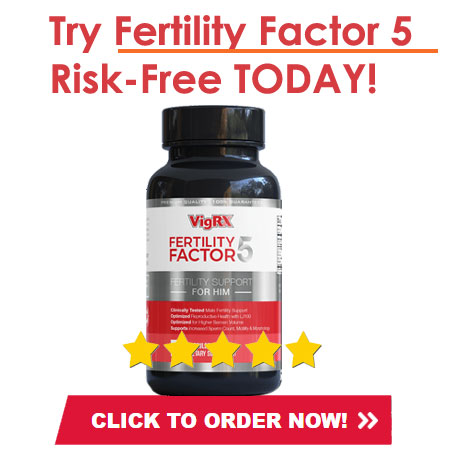 Try Fertility Factor 5 Risk-Free TODAY!